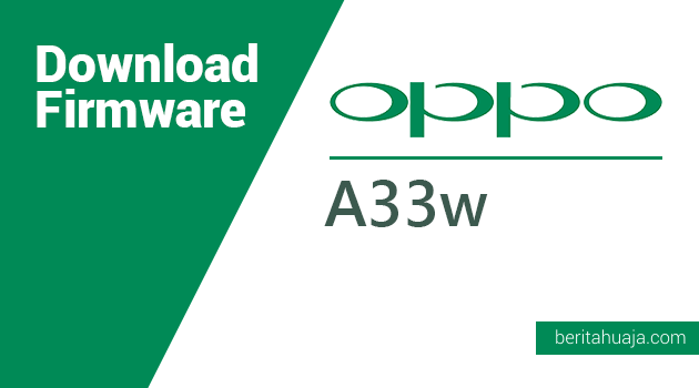 Download Firmware Oppo A33w