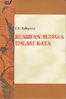 KEARIFAN BUDAYA DALAM KATA Pengarang : F.X. Rahyono Penerbit : Wedatama Widya Sastra (WWS)