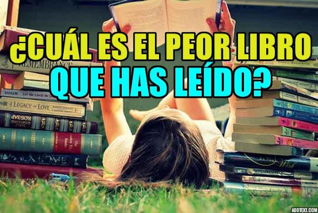 Los peores libros que leíste