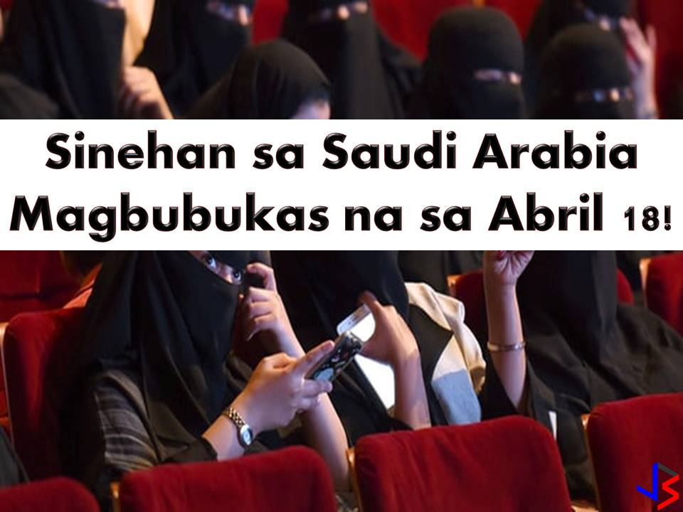 Overseas Filipino Workers (OFWs) in Saudi Arabia will be having a good chance to watch movies on the big screens as the Kingdom schedules the opening of first cinema in the country on April 18 after 35 years.  Particularly the first cinema will open in King Abdullah Financial District in Riyadh and a source told Reuters that it will not require men and women to sit separately.  This is only a start because around 40 cinemas will be opened in 15 cities in Saudi Arabia in the next five years under the agreement between the Saudi Ministry of Culture and Information and AMC.  Base on the target, 100 cinemas will be opened across the country by 2030.   However, questions about what kinds of films will be shown in the new cinemas are not certain as of the press time. December 2017 when the Saudi government lifted a 35-year ban on cinemas. Saudi Arabia imposed a complete ban on cinemas in the early 1980s.   Millions of people in the kingdom already have digital access to films through online-streaming services such as Netflix.