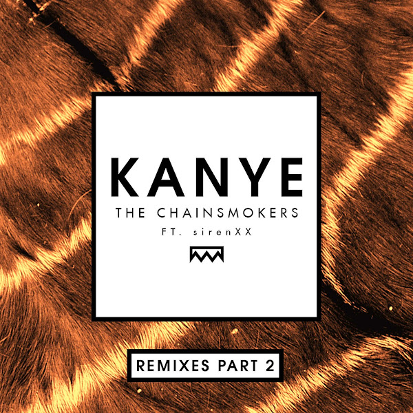 The Chainsmokers - Kanye (Remixes Part 2) [feat. sirenXX] - Single Cover