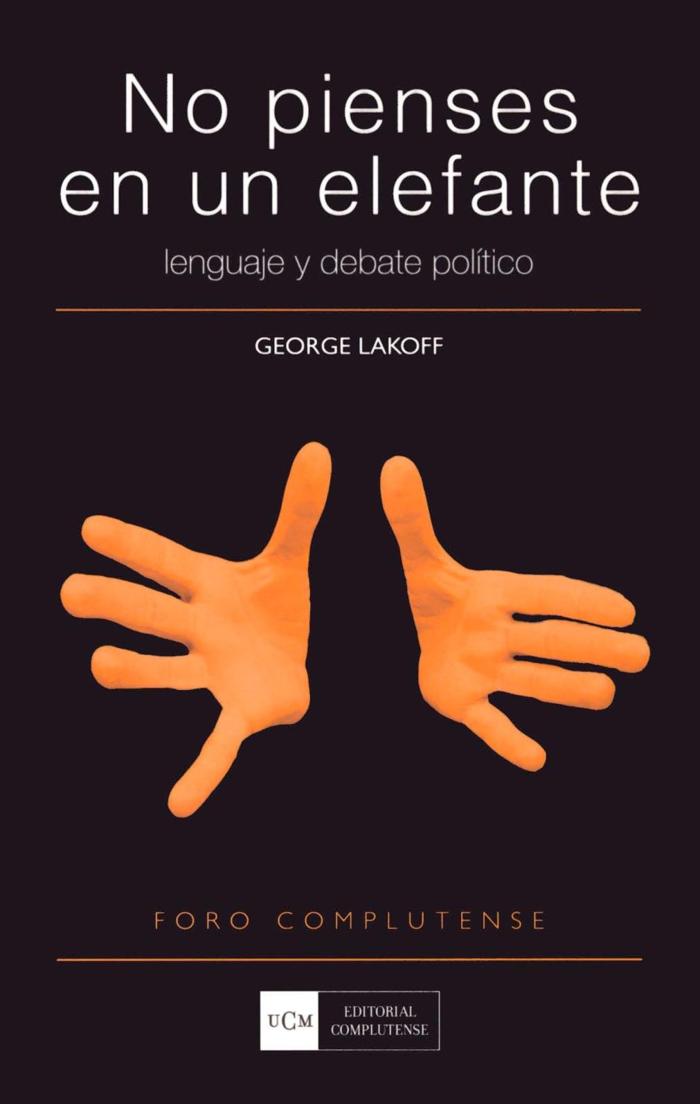 No pienses en un elefante – George Lakoff