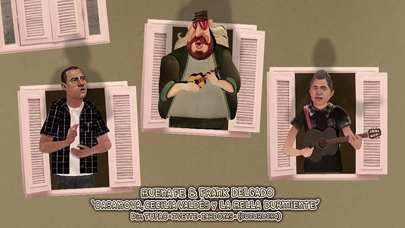 Buena Fe & Frank Delgado - ¨Casanova, Cecilia Valdés y la Bella Durmiente¨ - Videoclip - Dirección: Tupac - Ivette - Zardoyas - Cucurucho. Portal Del Vídeo Clip Cubano