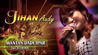 Jihan Audy - Mantan Dadi Ipar