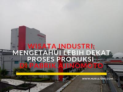 Wisata industri melihat produksi di Pabrik Ajinomoto