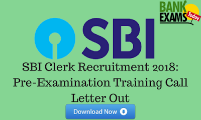SBI Clerk 2018 Pre-Examination Training Call Letter Out