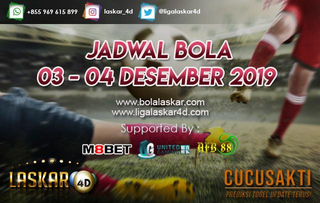 JADWAL BOLA JITU TANGGAL 03 – 04 Desember 2019