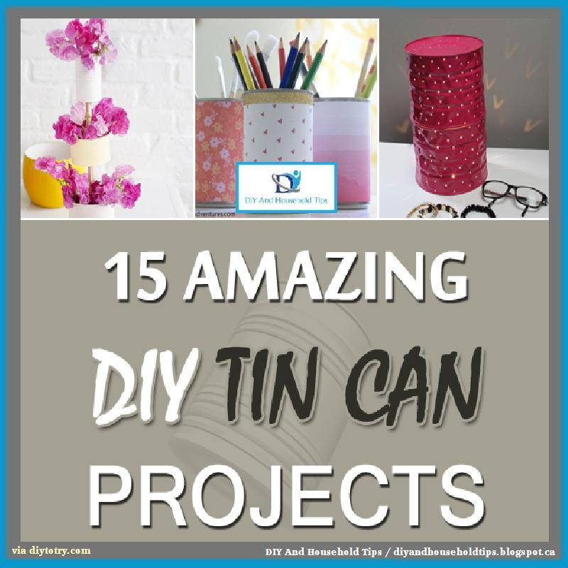 Diy and household tips 15 amazing diy tin can projects for Diy tin can projects
