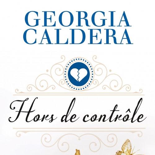 Hors de portée, tome 3 : Hors de contrôle de Georgia Caldera