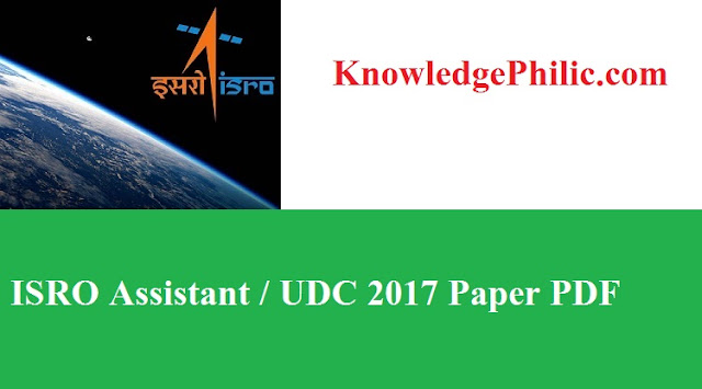 ISRO Assistant / UDC 2017 Question Paper PDF Download