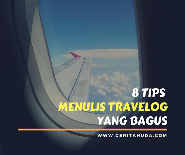 8 Tips Menulis Travelog yang Bagus