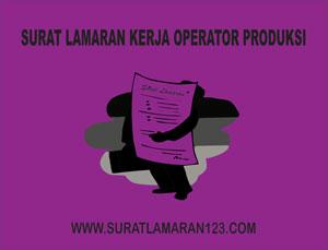 Contoh Surat Lamaran Kerja Operator Produksi
