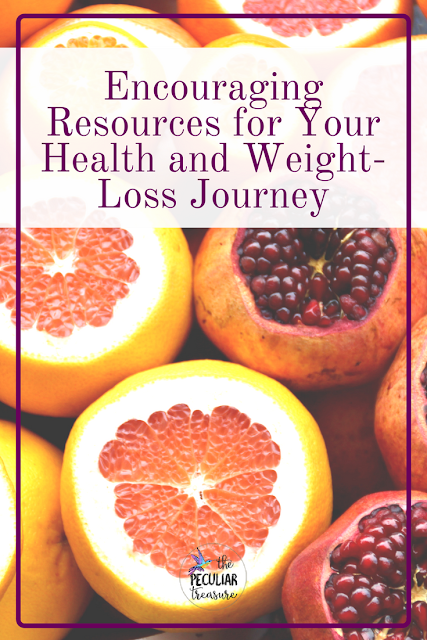 Resources to Encourage You in Your Health and Weight-Loss Journey.