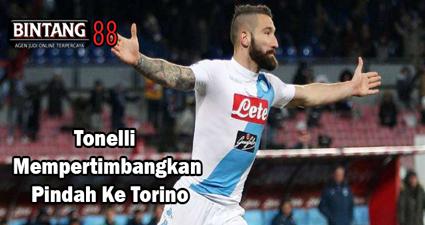 Tonelli Mempertimbangkan Pindah Ke Torino