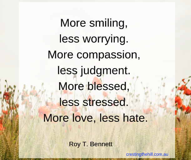 More smiling, less worrying. More compassion, less judgement. #midlife #women #quote