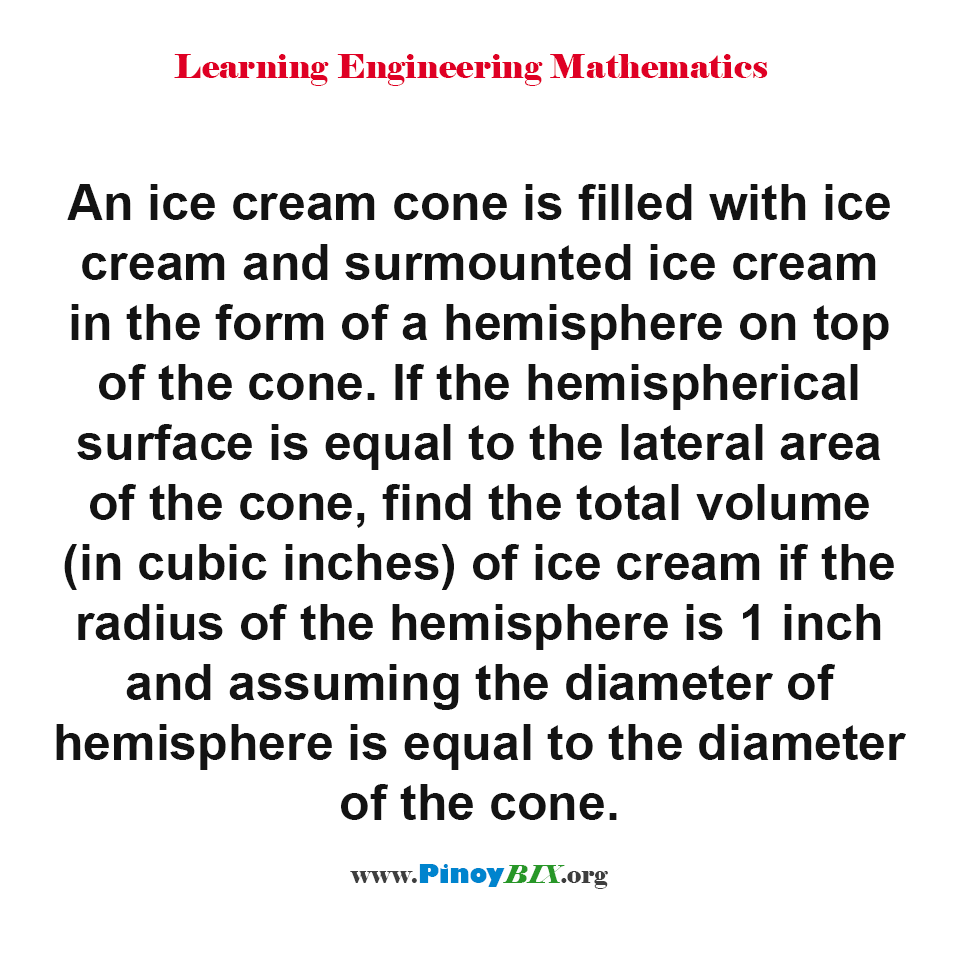 Find The Total Volume Of Ice Cream If The Radius Of The Hemisphere Is 1 Inch