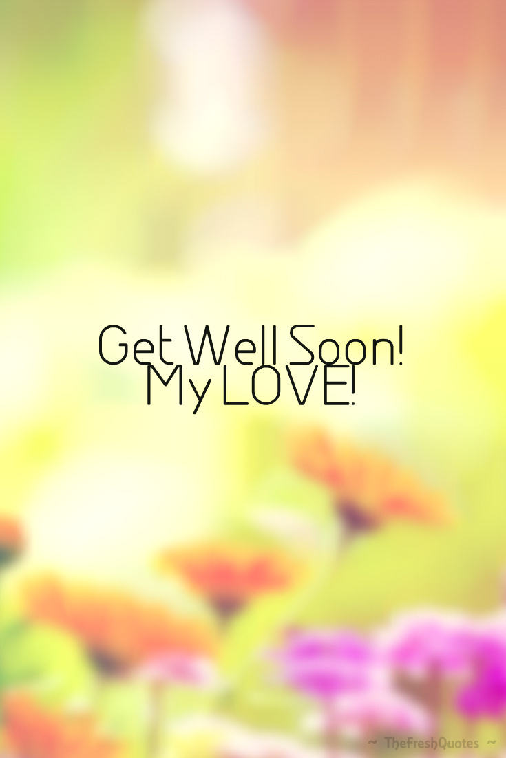 Love Text Messages Quotes Poems And Sms 15 Get Well Soon Wishes