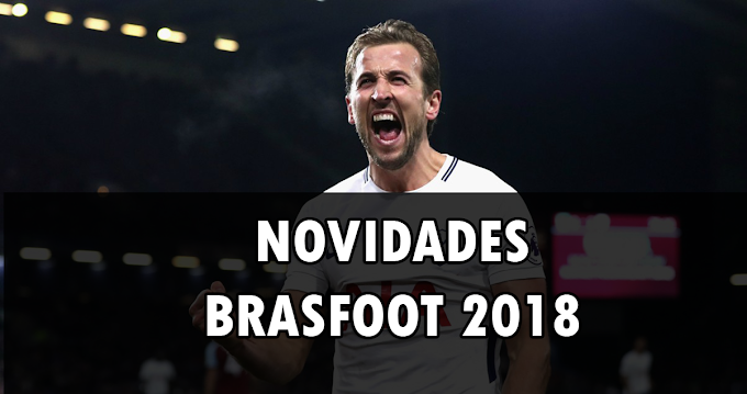 Primeira novidade do Brasfoot 2018