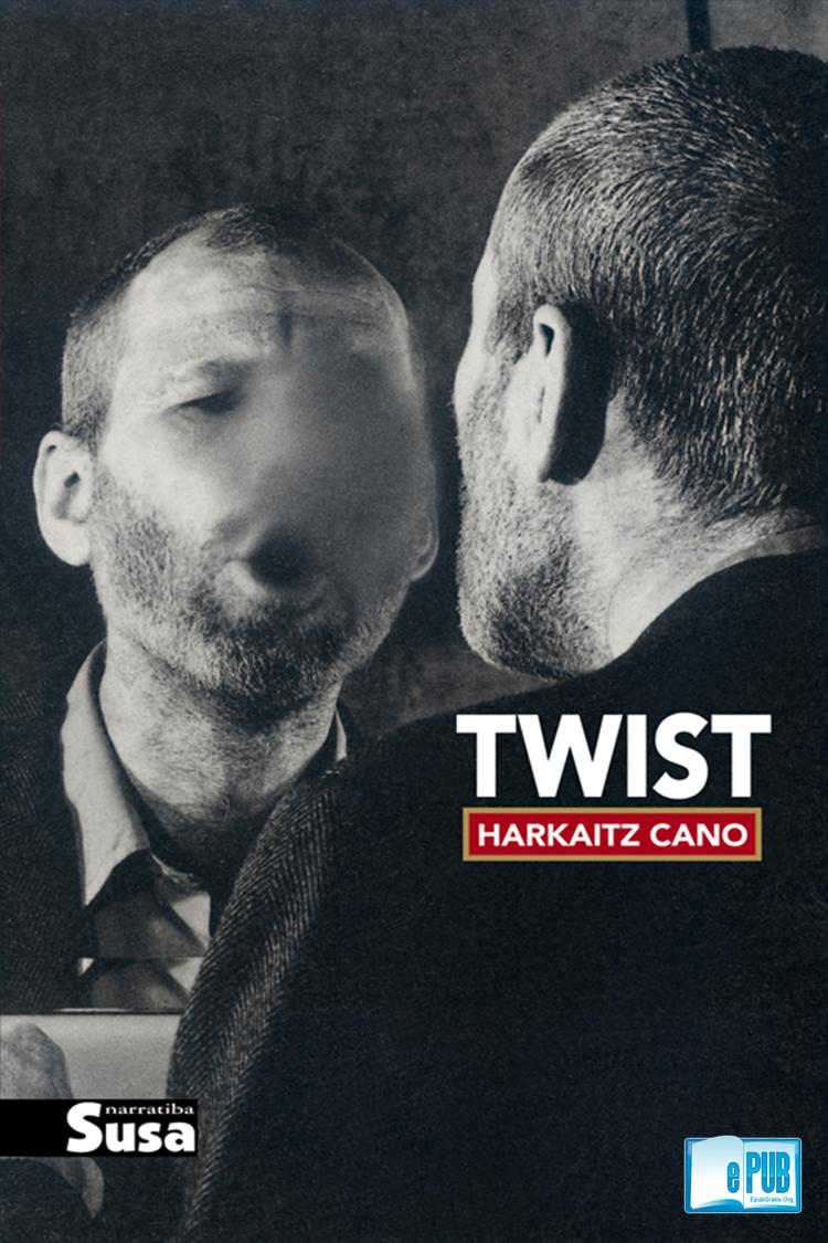 Twist – Harkaitz Cano