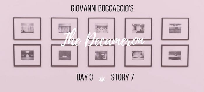 Summary of Giovanni Boccaccio's The Decameron Day 3 Story 7