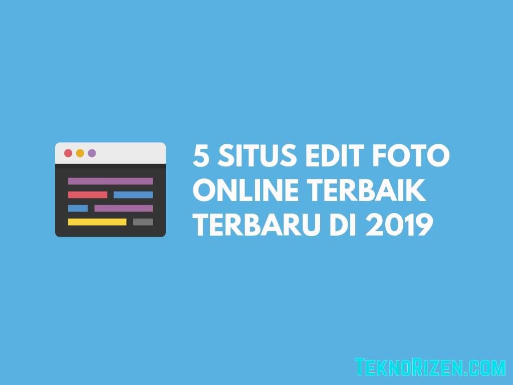 5+ Situs Edit Foto Online Terbaik Terbaru 2019 - RidoPedia