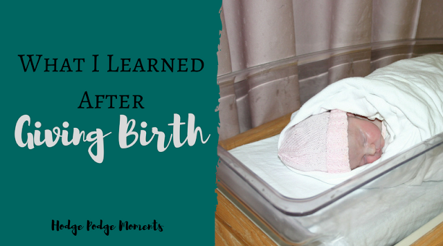 What I Learned After Giving Birth