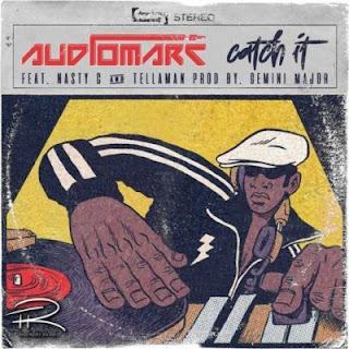 Audiomarc – Catch It (feat. Nasty C & Tellaman)