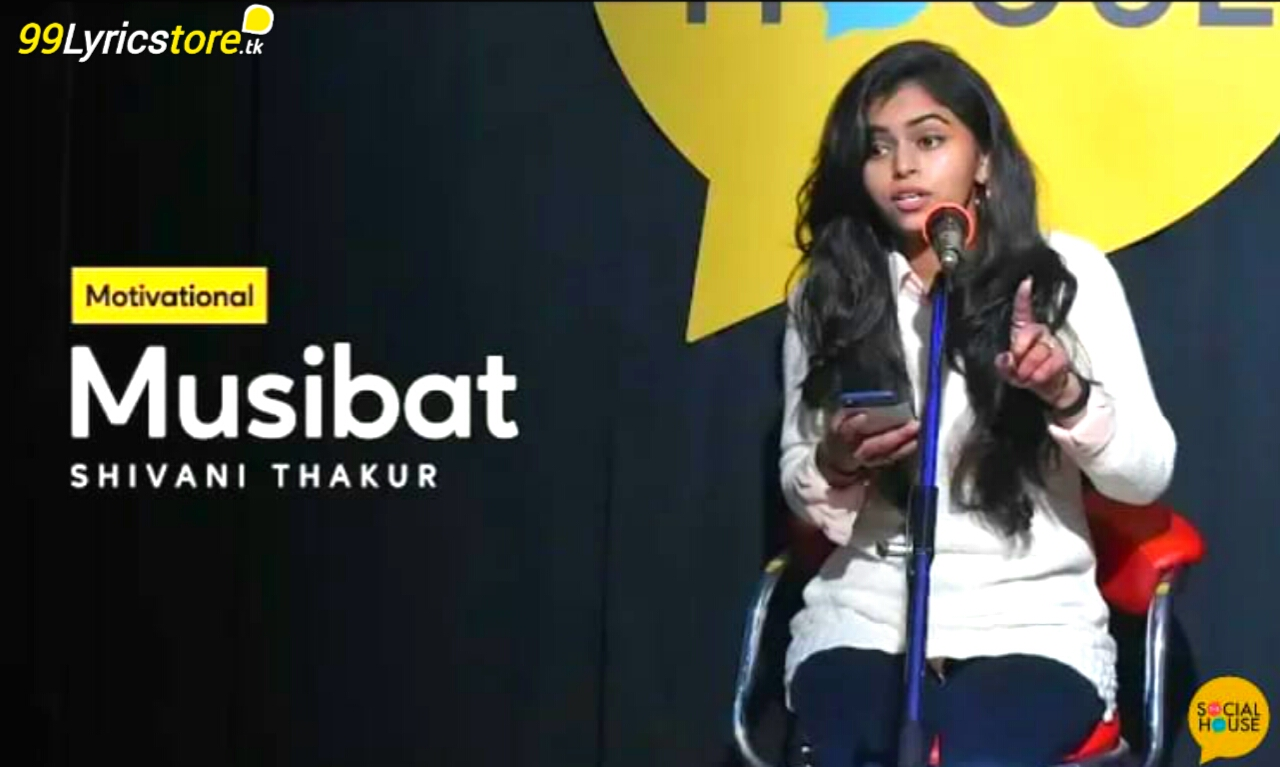 There is a time in life when we are facing so many problems and the mind is restraining me that why these problems got me only. So this poem 'Musibat' inspires us to understand such an idea stream. This one motivational poem, which Shivani Thakur has written very beautiful and has also performed in the stage of 'The Social House'.