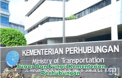 Tugas Dan Fungsi Kementerian Perhubungan