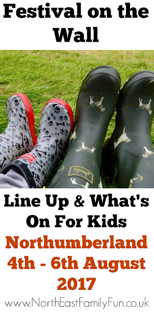 Festival on the Wall 2017 in Northumberland | Line Up , What's On For Kids & All You Need To Know - 4th - 6th August