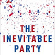 THE POWER OF ASSOCIATION I: Book Review, The Inevitable Party