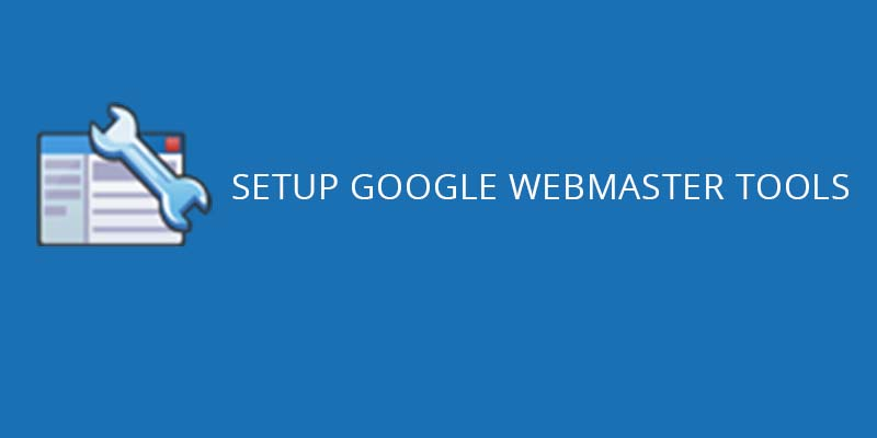 Guide to setup google webmaster tool