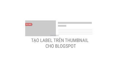 Hướng Dẫn Thêm Label Trên Thumbnail Cho Blogspot
