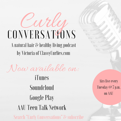 Listen to Curly Conversations, a natural hair and healthy living podcast, Tuesday nights at 7 p.m. - ClassyCurlies