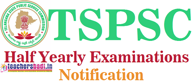 TSPSC,Half Yearly Examinations,Notification