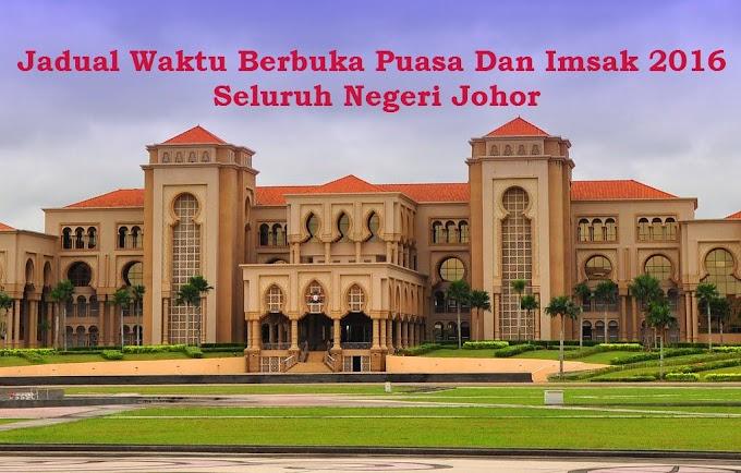 Jadual Waktu Berbuka Puasa Dan Imsak 2016 Negeri Johor