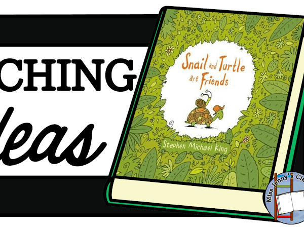 Snail and Turtle are Friends: Teaching Ideas