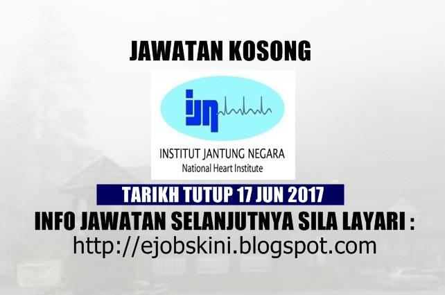 Jawatan Kosong Institut Jantung Negara (IJN) Jun 2017
