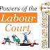 Powers and Functions of Labour Court