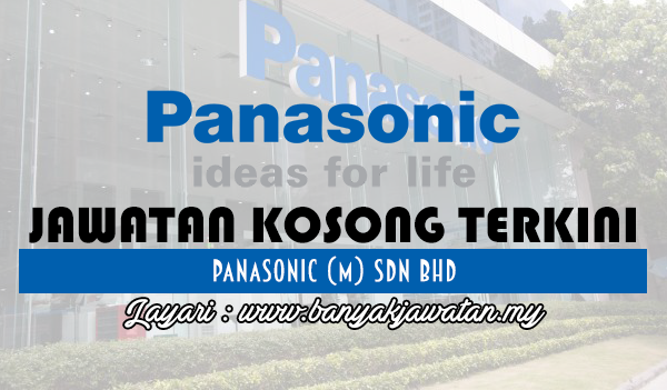 Jawatan Kosong 2017 di Panasonic Industrial Device Sales (M) Sdn Bhd