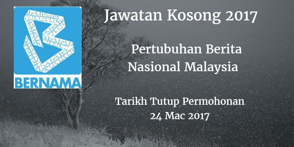 Jawatan Kosong BERNAMA 24 Mac 2017
