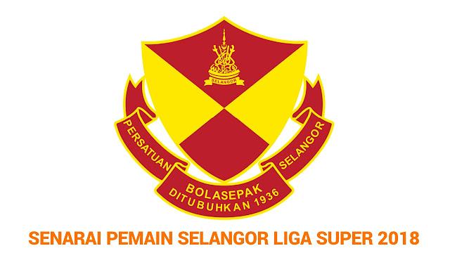Senarai Pemain Selangor 2018 Liga Super