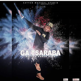 "MUSIC : Sayyad Gadan Kaya Complete ""Ga Tsaraba Album"