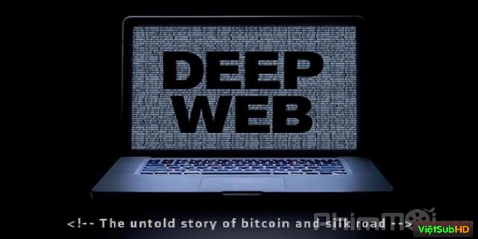 Phim Web Ngầm VietSub HD | Deep Web 2015