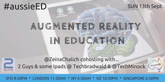 Join us to discuss Augmented Reality in Education during #aussieEd Chat This Sunday!