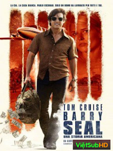 Barry Seal : Lách Luật Kiểu Mỹ