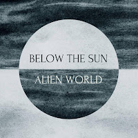 "Below the Sun - ""Alien World"""
