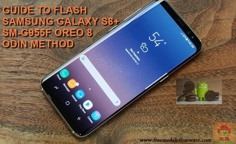 Guide To Flash Samsung Galaxy S8+ SM-G955F Oreo 8 0 0 Odin Method