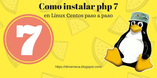 Como instalar php 7 en Linux Centos paso a paso