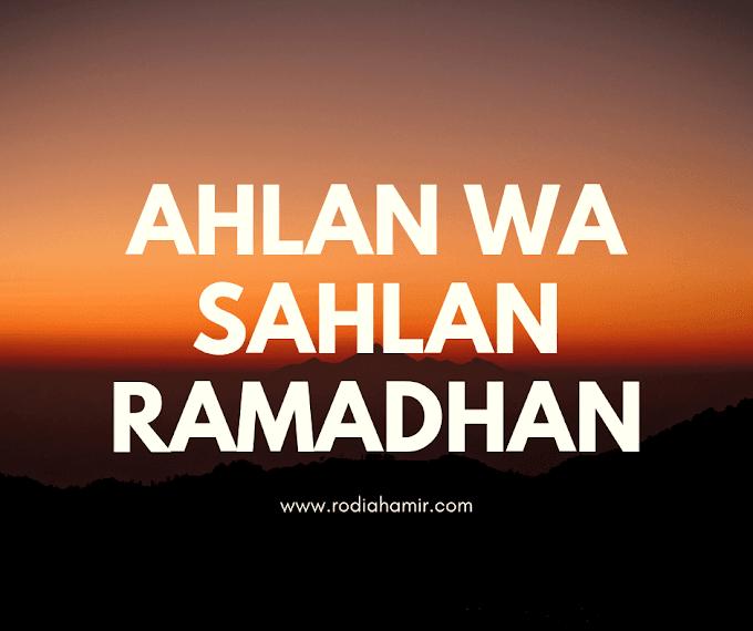 Tibanya Bulan mulia Ahlan Wa Sahlan Ya Ramadhan